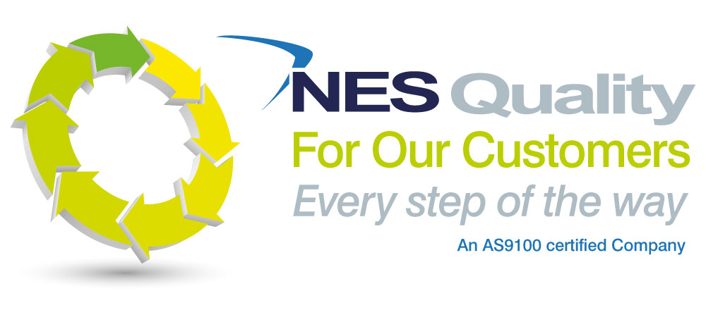 NES Quality for our Customers - Every step of the way... An AS9100 Certified Company